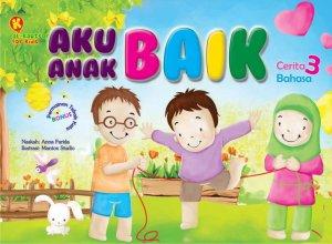 Aku Anak Baik, by Anna Farida, Al Kautsar for Kids